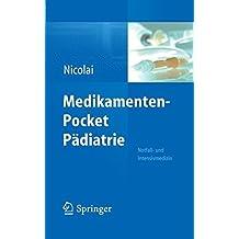 Medikamenten-Pocket Pädiatrie - Notfall- und Intensivmedizin