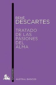 Tratado de las pasiones del alma par René Descartes