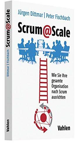Scrum@Scale: Wie Sie Scrum in Ihre gesamte Organisation skalieren