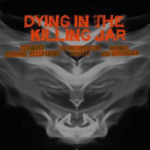 Dying in the Killing Jar -