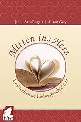 Mitten ins Herz - Drei lesbische Liebesgeschichten