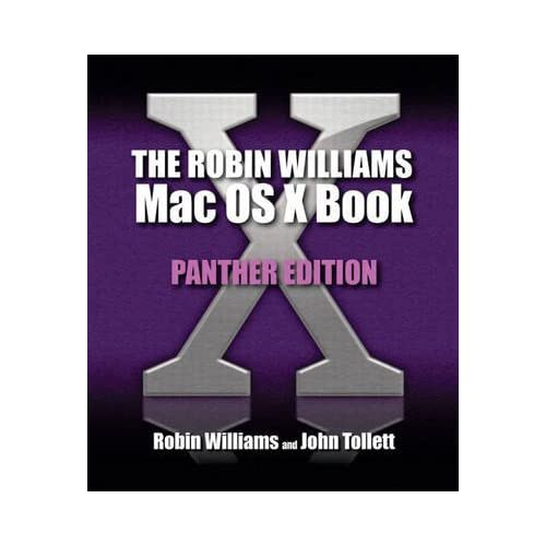 [(The Robin Williams Mac OS X Book)] [By (author) Robin Williams] published on (April, 2004)