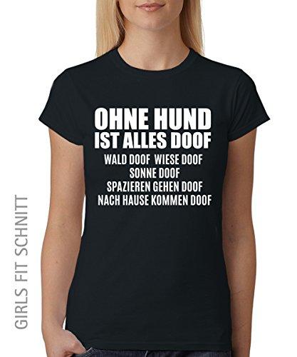 ::: OHNE HUND IST ALLES DOOF ::: Girls T-Shirt ::: auch im Unisex Schnitt Schwarz