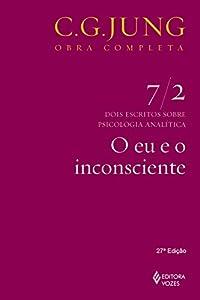terapia junguiana: O eu e o inconsciente (Obras completas de Carl Gustav Jung) (Portuguese Edition)