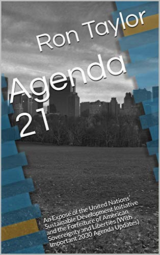 Agenda 21: An Expose of the United Nations Sustainable ...