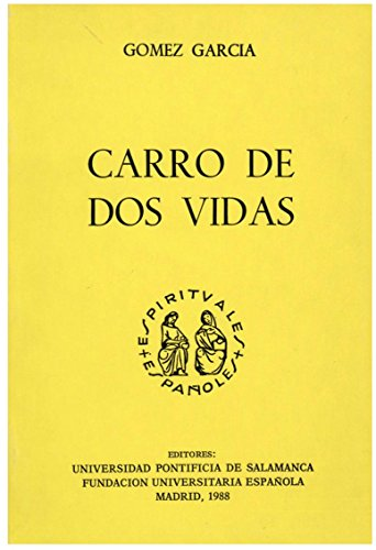Carro de dos vidas (Espirituales españoles. Serie A, Textos)