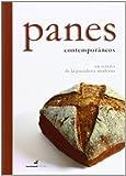 Panes Contemporaneos - Un Retrato De La Panaderia Moderna En 75 Elaboraciones
