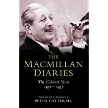 The Macmillan Diaries: The Cabinet Years 1950-57