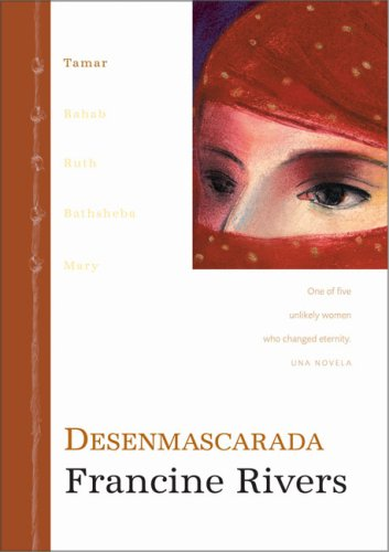 Desenmascarada (Unveiled: Tamar. One of five unlikely women who changed eternity) (Spanish Edition)