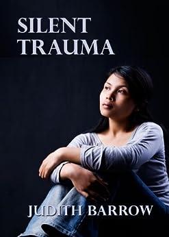 Silent Trauma by [Barrow, Judith]