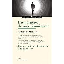 L'expérience de mort imminente : Une enquête aux frontières de l'après-vie