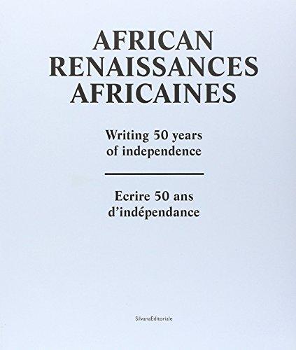 African Renaissances africaines : Ecrire 50 ans d'indépendance