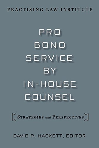 pro-bono-service-by-in-house-counsel-strategies-and-perspectives-1st-edition-by-hackett-david-p-2010