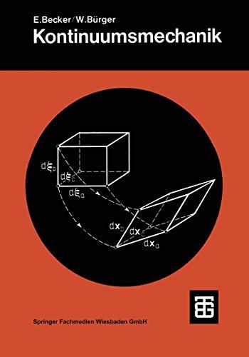 Kontinuumsmechanik: Eine Einf. In D. Grundlagen U. Einfache Anwendungen (Leitfaden Der Angewandten Mathematik Und Mechanik) (German Edition) ... angewandten Mathematik und Mechanik, Band 20)