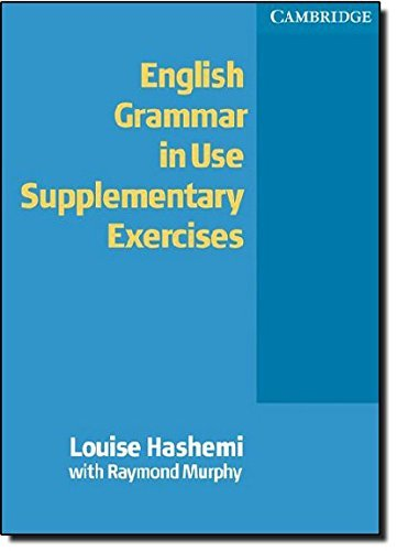 English Grammar in Use Supplementary Exercises Without answers by Louise Hashemi (2004-04-15)