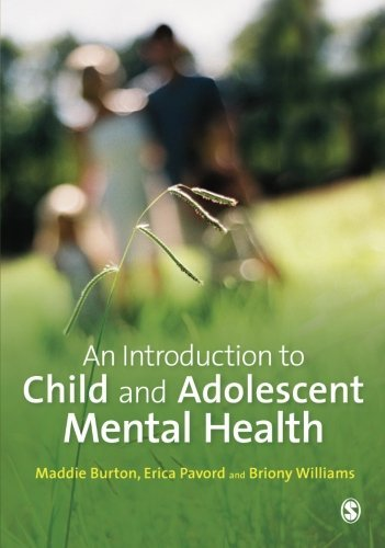 An Introduction to Child and Adolescent Mental Health by Maddie Burton (2014-04-29)