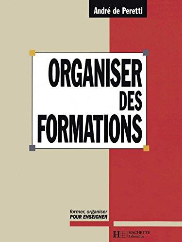 Lire Organiser des formations (Former, organiser pour enseigner) pdf epub