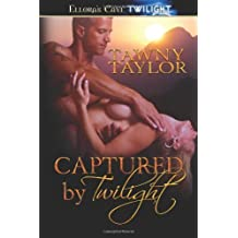 Captured by Twilight by Tawny Taylor (2009-08-30)