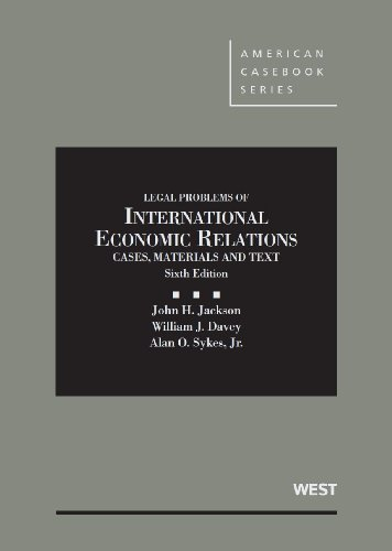Jackson, Davey and Sykes' Cases, Materials and Texts on Legal Problems of International Economic Relations, 6th (American Casebook Series) (English and English Edition) Hardcover June 17, 2013
