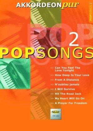 Akkordeon pur: PopSongs 2. Spezialarrangements im mittleren Schwierigkeitsgrad von Hans-Günther Kölz (1. März 2002) Musiknoten