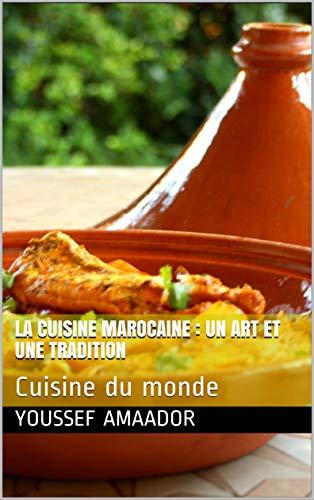 Couverture du livre La cuisine marocaine : un art et une tradition: Cuisine du monde