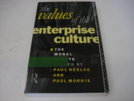 The Values of the Enterprise Culture: The Moral Debate