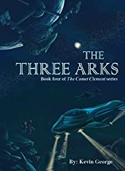 The Three Arks (Comet Clement series, #4) (English Edition)