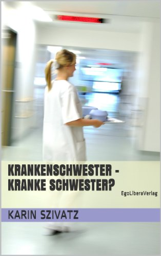 Krankenschwester - kranke Schwester?