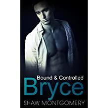 Bryce: A M/M/M BDSM Romance (Bound & Controlled Book 4) (English Edition)