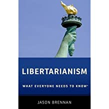[(Libertarianism: What Everyone Needs to Know)] [Author: Jason Brennan] published on (January, 2013)