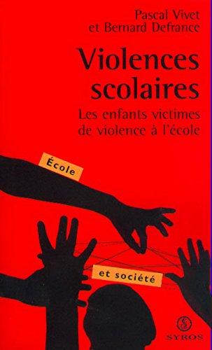 Violences scolaires. Les Enfants victimes de violence  l'cole