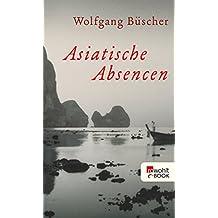 Asiatische Absencen (German Edition)