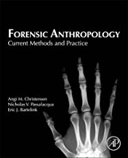 Forensic Anthropology: Current Methods and Practice