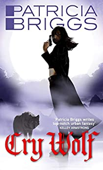 Cry Wolf: Alpha and Omega: Book 1 by [Briggs, Patricia]
