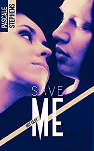 Not easy, tome 3 : Save me par Pascale Stephens