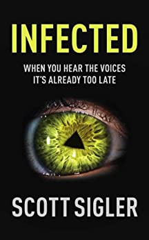 Infected: Infected Book 1 by [Sigler, Scott]