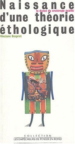 Naissance d'une théorie éthologique : La danse du cratérode écaillé de Despret. Vinciane (2004) Broché