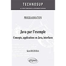 Java par l'Exemple Concepts Applications en Java Interfaces Niveau A