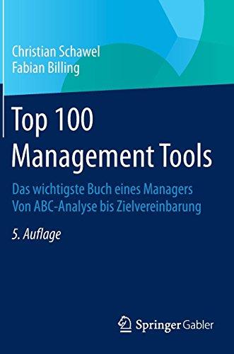 Top 100 Management Tools: Das wichtigste Buch eines Managers  Von ABC-Analyse bis Zielvereinbarung