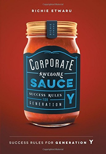 Corporate Awesome Sauce by Richie Etwaru (16-Jan-2015) Hardcover
