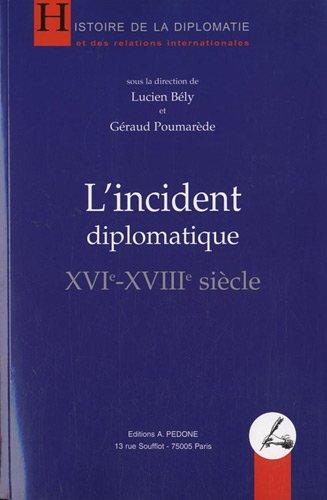 L'incident diplomatique (XVIe-XVIIIe siècle)