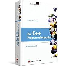 Die C++-Programmiersprache: Deutsche Übersetzung der Special Edition (Programmer's Choice)