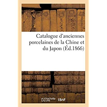 Catalogue d'anciennes porcelaines de la Chine et du Japon