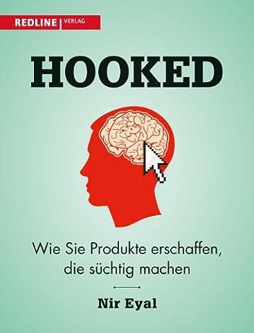 Hooked: Wie Sie Produkte erschaffen, die süchtig