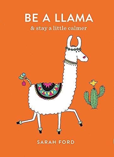 Be A Llama & Stay A Little Calmer por Sarah Ford