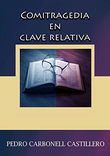 Comitragedia en clave relativa por Pedro Carbonell  Castillero