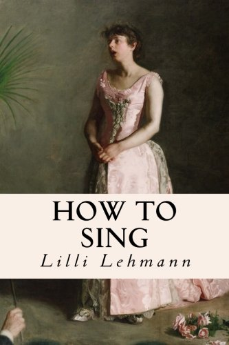How to Sing (Lilli Lehmann)