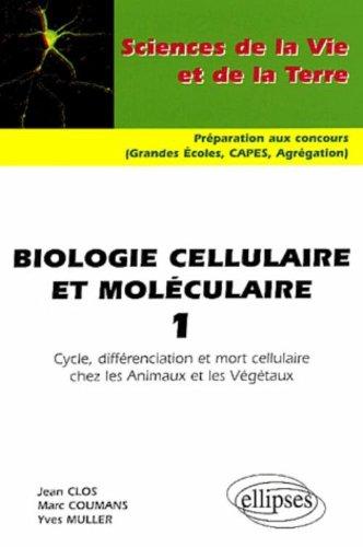 Biologie cellulaire et moléculaire, tome 1 : Cycle, différenciation et mort cellulaire chez les animaux et les végétaux par Jean Clos, Marc Coumans, Yves Muller