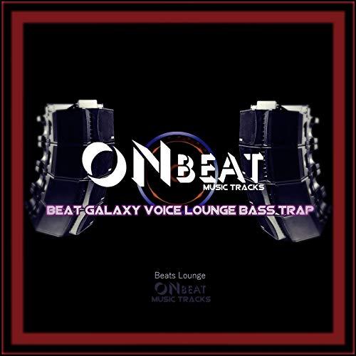 Beat Galaxy Voice Lounge Bass Trap - Galaxy Lounge