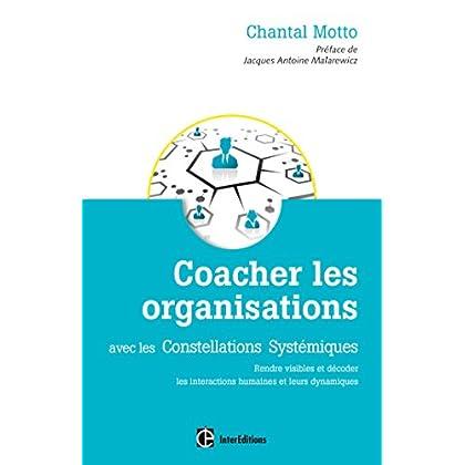 Coacher les organisations - 2e éd. - avec les Constellations Systémiques